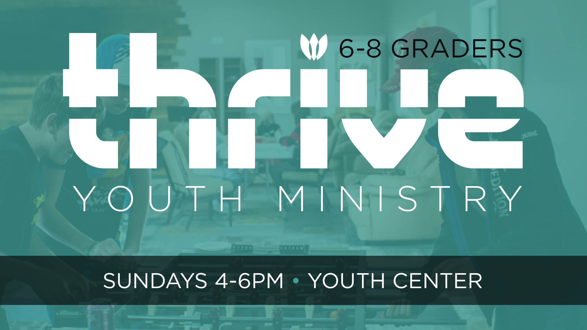 Thrive Youth Group for 6-8 graders